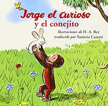 Jorge el Curioso y el Conejita = Curious George and the Bunny 9780618203161