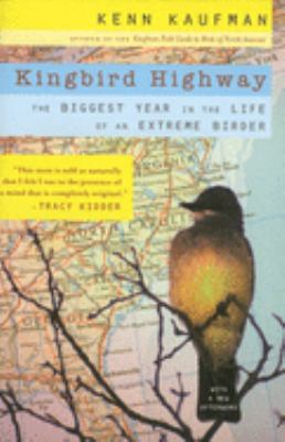 Kingbird Highway: The Biggest Year in the Life of an Extreme Birder 9780618709403