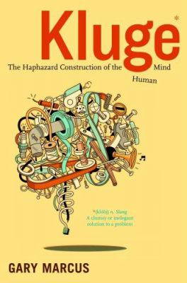 Kluge: The Haphazard Construction of the Human Mind 9780618879649