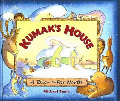 Kumak's House: A Tale of the Far North 9780613619141