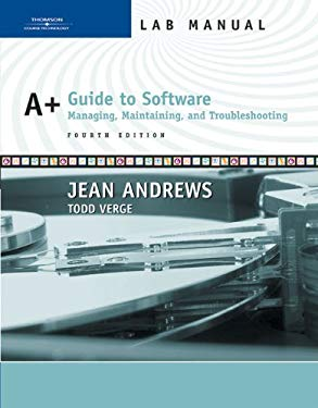 Lab Manual for Andrews' A+ Guide to Software: Managing, Maintaining, and Troubleshooting, 4th 9780619217655