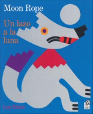 Lazo a la Luna / Moon Rope: Una Leyenda Peruana / A Peruvian Folktale 9780613706612