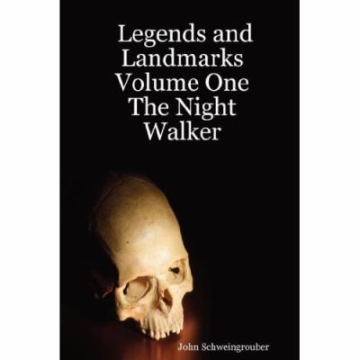 Legends and Landmarks Volume One: The Night Walker