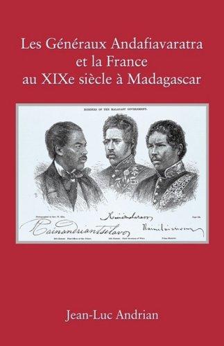 Les Gnraux Andafiavaratra Et La France Au Xixe Siecle Madagascar 9780615173368