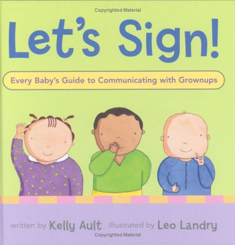 Let's Sign!: Every Baby's Guide to Communicating with Grownups 9780618507740