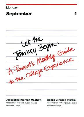 Let the Journey Begin: A Parent's Monthly Guide to the College Experience 9780618077137