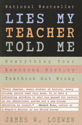 Lies My Teacher Told Me: Everything Your American History Textbook Got Wrong 9780613706476