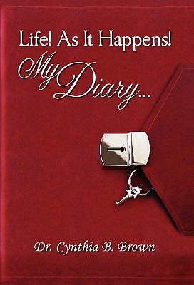 Life! as It Happens! My Diary... 9780615403472