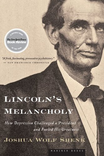 Lincoln's Melancholy: How Depression Challenged a President and Fueled His Greatness 9780618773442