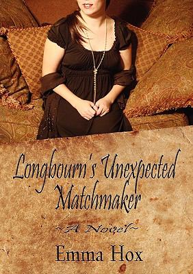 Longbourn's Unexpected Matchmaker 9780615328850