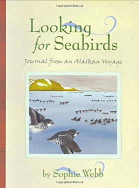 Looking for Seabirds: Journal from an Alaskan Voyage 9780618212354