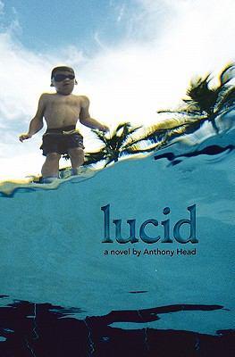 Lucid a Novel 9780615410418