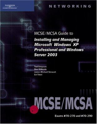 MCSE/McSa Guide to Installing and Managing Microsoft Windows XP Professional and Windows Server 2003 [With CDROM] 9780619217495