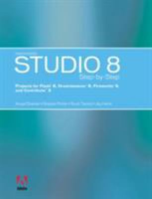 Macromedia Studio 8 Step-By-Step: Projects for Flash 8, Dreamweaver 8, Fireworks 8, and Contribute 3 9780619267094