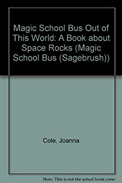 Magic School Bus Out of This World: A Book about Space Rocks 9780613002752