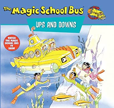 Magic School Bus Ups and Downs: A Book about Floating and Sinking 9780613005333