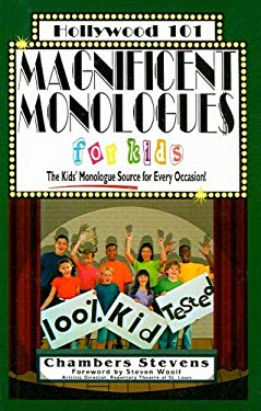 Magnificent Monologues for Kids: The Kids' Monologue Source