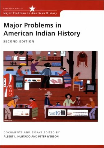 Major Problems in American Indian History: Documents and Essays 9780618068548