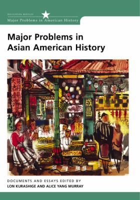 Major Problems in Asian American History: Documents and Essays 9780618077342