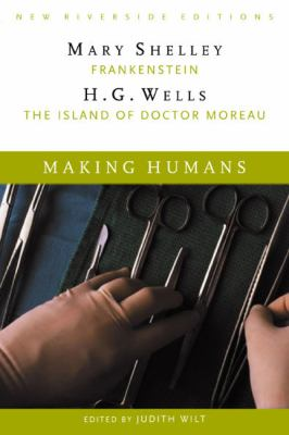Making Humans: Frankenstein and the Island of Dr. Moreau 9780618084890