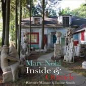 Mary Nohl: Inside & Outside: Biography of the Artist