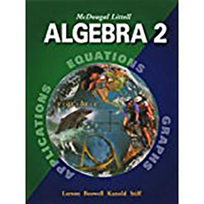 McDougal Littell High School Math: Student Edition Algebra 2 2004