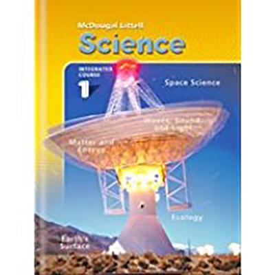 McDougal Littell Middle School Science: Student Edition Course 1 Integrated Course 1 2005 9780618422999