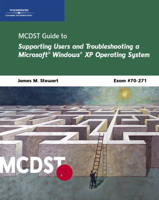 McDst 70-271: Supporting Users and Troubleshooting a Microsoft Windows XP Operating System 9780619216047