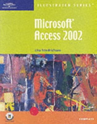 Microsoft Access 2002 Illustrated Complete 9780619045081