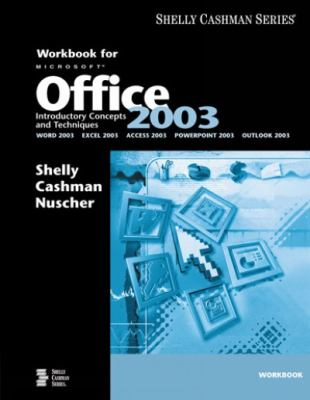 Microsoft Office 2003: Introductory Concepts and Techniques Workbook (Book Only) 9780619200282