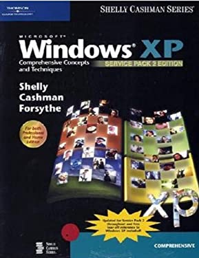 Microsoft Windows XP: Comprehensive Concepts and Techniques, Service Pack 2 Edition 9780619254971