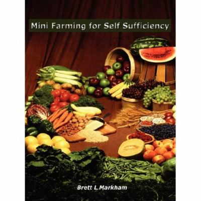 Mini Farming for Self Sufficiency 9780615134581