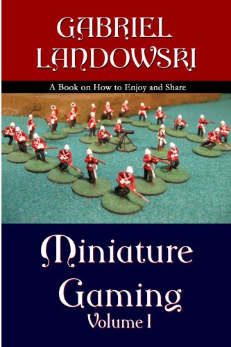 Miniature Gaming Vol. I ( Black & White Version ) 9780615145884