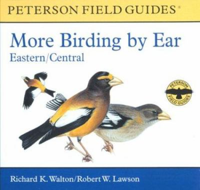 More Birding by Ear Eastern and Central North America: A Guide to Bird-Song Identification 9780618225927
