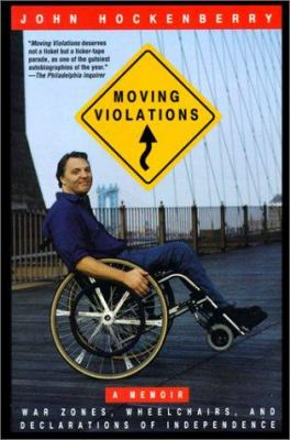 Moving Violations: War Zones, Wheelchairs and Declarations of Independence 9780613001175