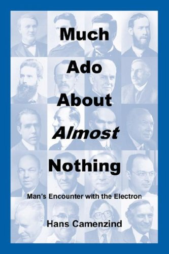 Much ADO about Almost Nothing: Man's Encounter with the Electron 9780615139951