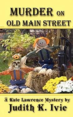 Murder on Old Main Street 9780615271675