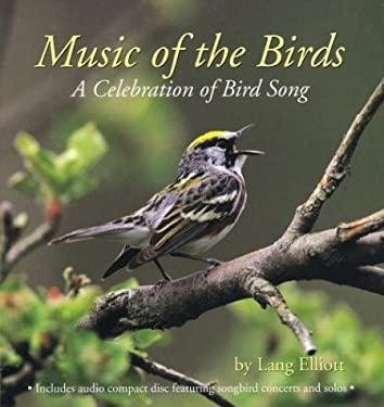Music of the Birds: A Celebration of Bird Song [With 1 70-Minute Audio CD] 9780618006984