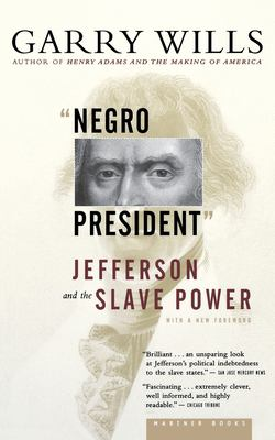 Negro President: Jefferson and the Slave Power 9780618485376