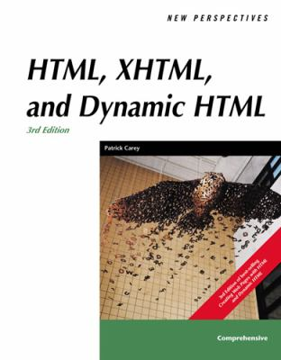 New Perspectives on HTML, XHTML, and Dynamic HTML, Comprehensive, Third Edition 9780619267483
