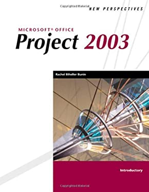 New Perspectives on Microsoft Office Project 2003, Introductory 9780619213794