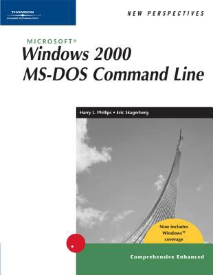 New Perspectives on Microsoft Windows 2000 MS-DOS Command Line, Comprehensive, Windows XP Enhanced 9780619185510