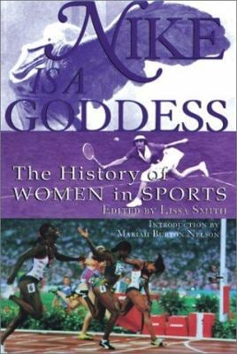 Nike Is a Goddess: The History of Women in Sports 9780613293082