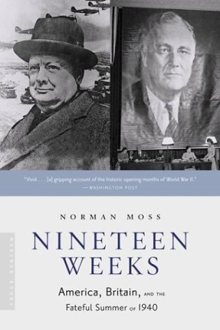 Nineteen Weeks: America, Britain, and the Fateful Summer of 1940 9780618492206