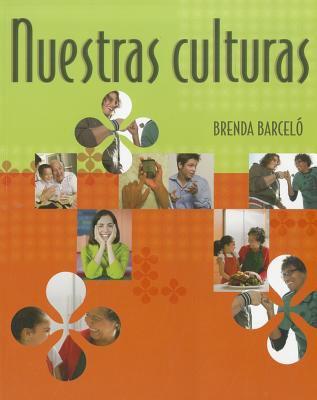 Nuestras Culturas: An Intermediate Course in Spanish 9780618574599