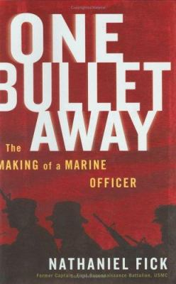 One Bullet Away: The Making of a Marine Officer 9780618556137