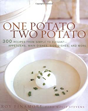 One Potato, Two Potato: 300 Recipes from Simple to Elegant-Appetizers, Main Dishes, Sidedishes, and More 9780618007141