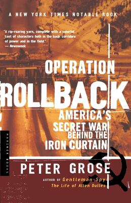 Operation Rollback: America's Secret War Behind the Iron Curtain 9780618154586