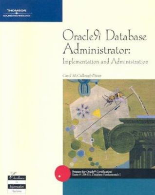 Oracle9i Database Administrator: Implementation and Administration [With CDROM] 9780619159009