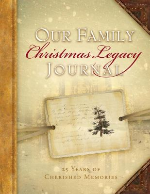 Our Family Christmas Legacy Journal, 25 Years of Cherished Memories